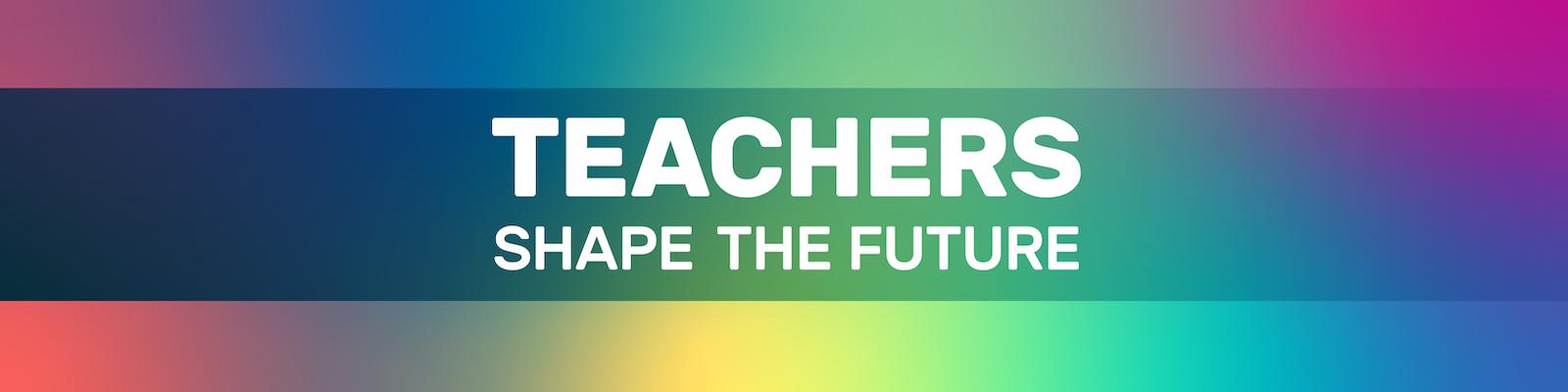 "A LinkedIn cover image that says, ""Teachers Shape the Future"""