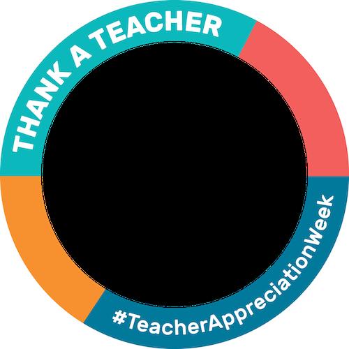 "A Facebook frame that says, ""Thank a teacher #TeacherAppreciationWeek"""